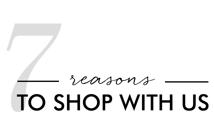 7 reasons to shop with us